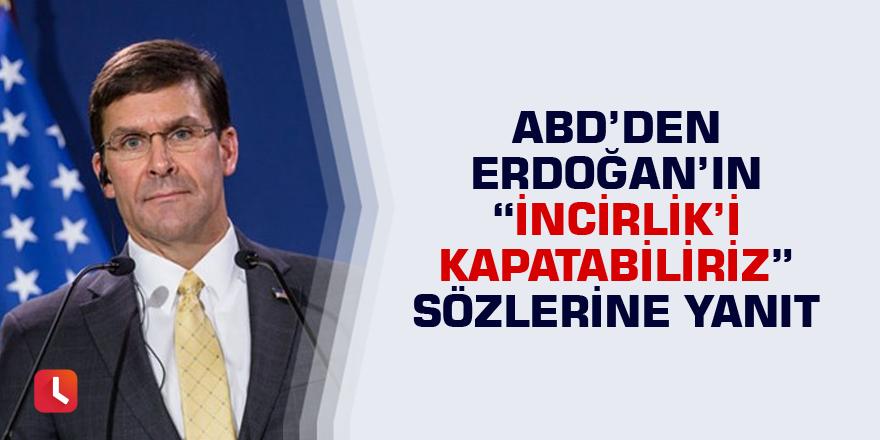 """ABD'den Erdoğan'ın """"İncirlik'i kapatabiliriz"""" sözlerine yanıt"""