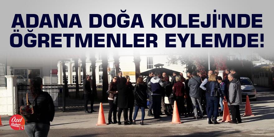 Adana Doğa Koleji'nde öğretmenler eylemde!