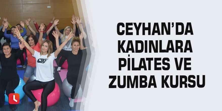 Ceyhan'da kadınlara pilates ve zumba kursu