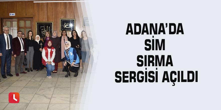 Adana'da sim sırma sergisi açıldı