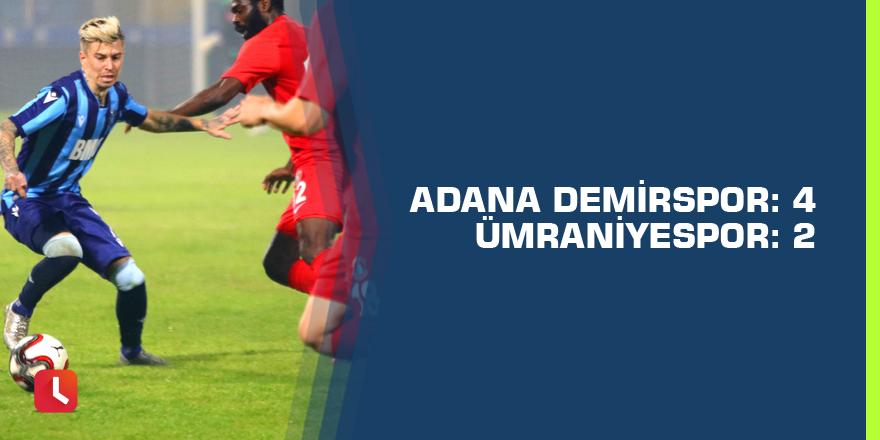 Adana Demirspor: 4 - Ümraniyespor: 2