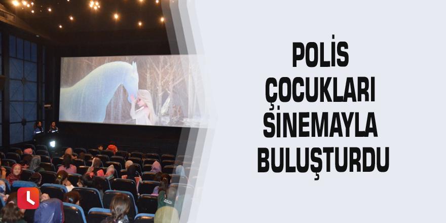 Polis çocukları sinemayla buluşturdu