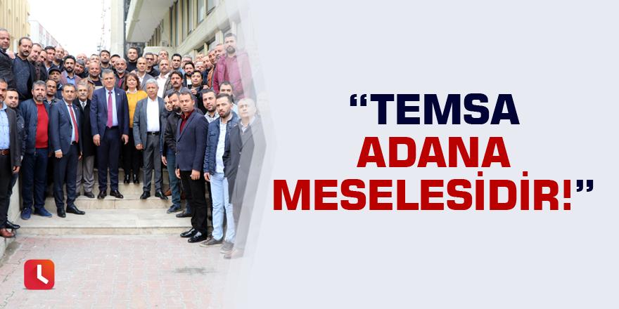 Temsa Adana Meselesidir!