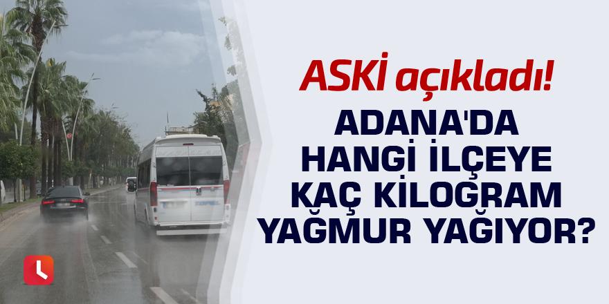 Adana'da hangi ilçeye ne kadar yağmur yağıyor?