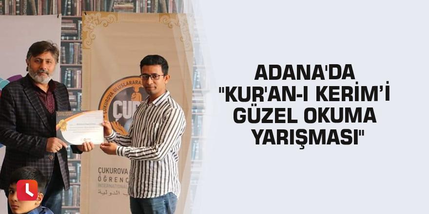 """Adana'da """"Kur'an-ı Kerim'i Güzel Okuma Yarışması"""""""
