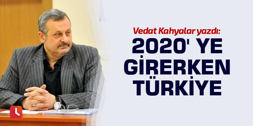 2020' ye girerken Türkiye