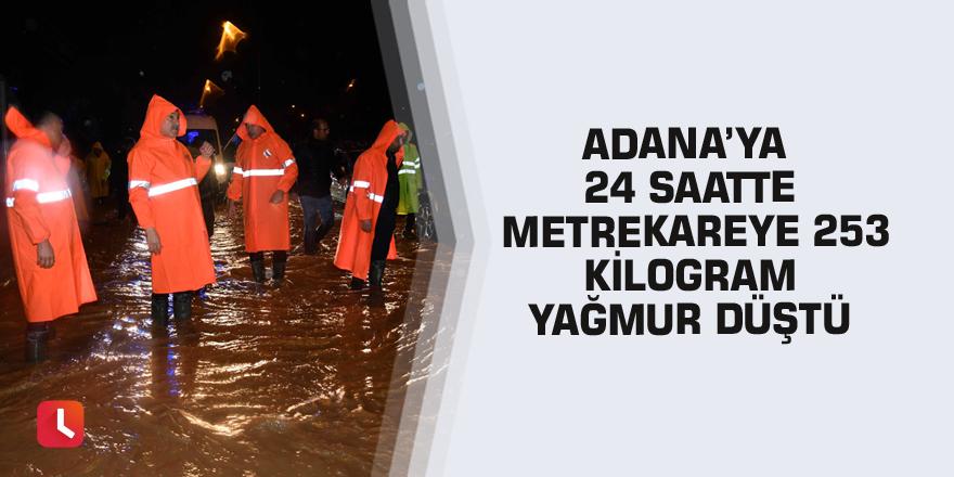 Adana'ya 24 saatte metrekareye 253 kilogram yağmur düştü
