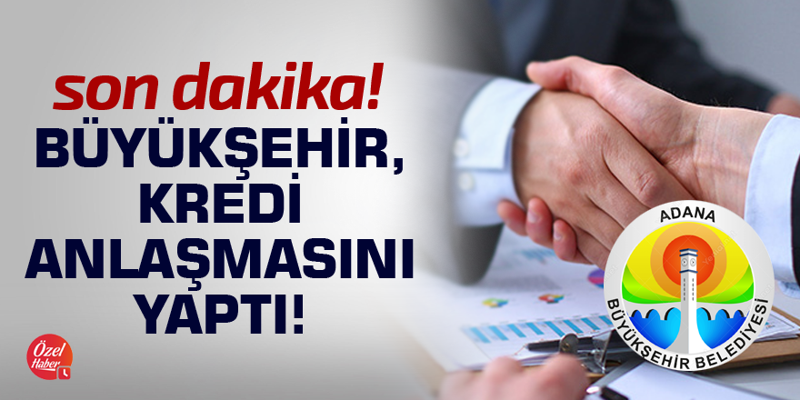 Büyükşehir, kredi anlaşmasını yaptı!