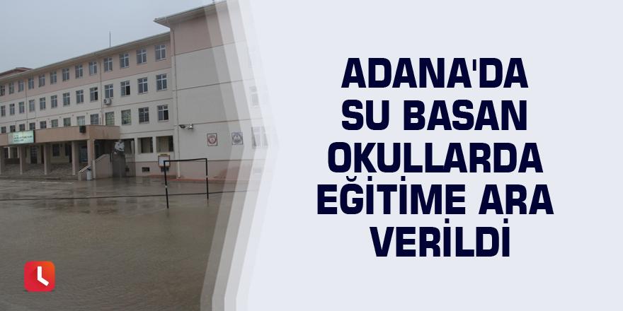 Adana'da su basan okullarda eğitime ara verildi