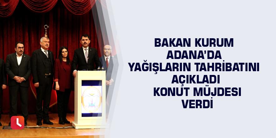 Bakan Kurum Adana'da yağışların tahribatını açıkladı konut müjdesi verdi
