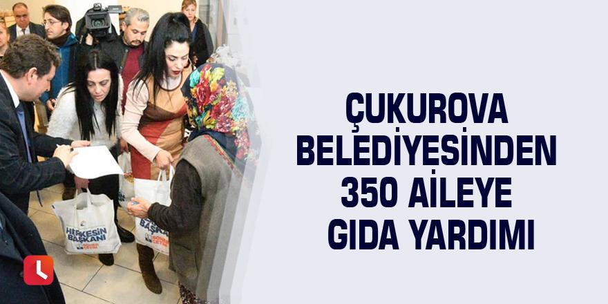 Çukurova Belediyesinden 350 aileye gıda yardımı