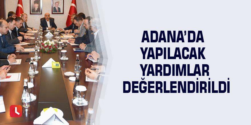 Adana'da yapılacak yardımlar değerlendirildi