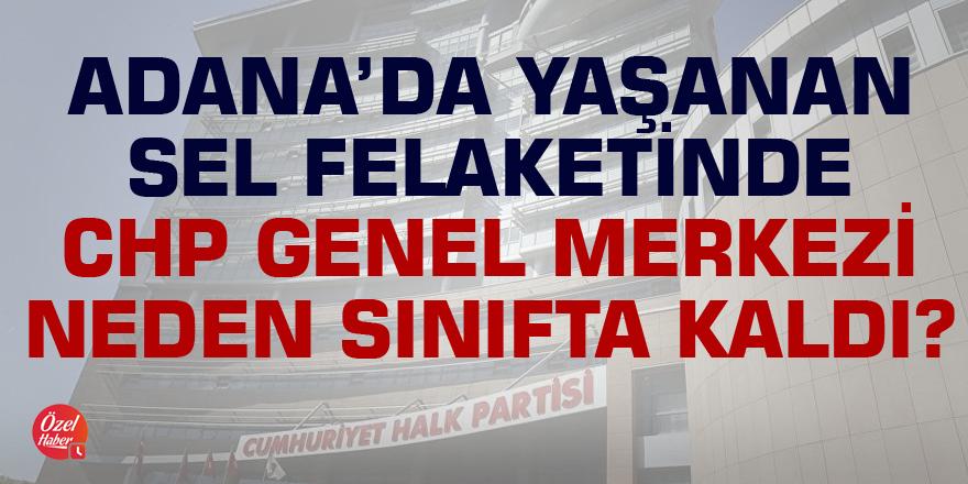 CHP Genel merkezi Adana'da görünmedi!