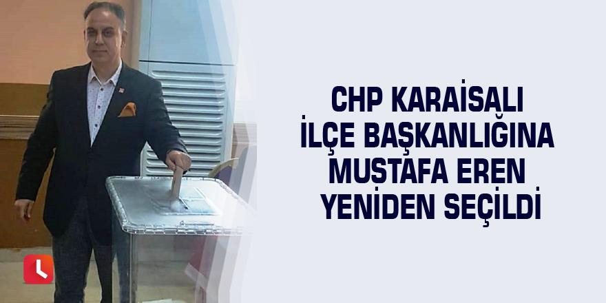 CHP Karaisalı İlçe Başkanlığına Mustafa Eren yeniden seçildi