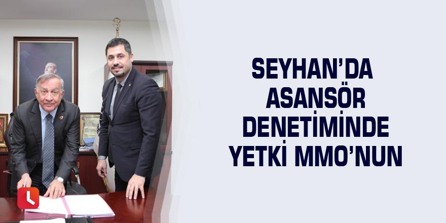Seyhan'da asansör denetiminde yetki MMO'nun