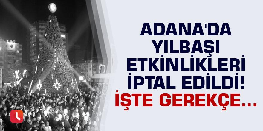 Adana'da yılbaşı etkinlikleri iptal edildi!
