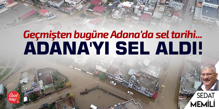 Adana'yı sel aldı!