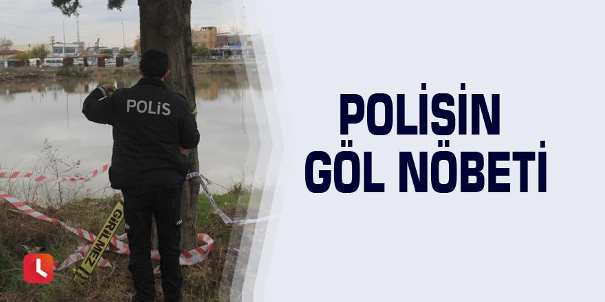 Polisin göl nöbeti
