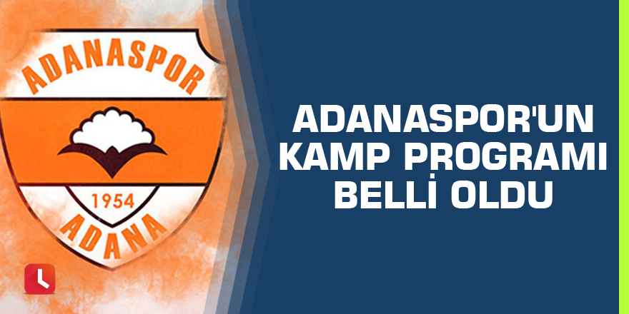 Adanaspor'un kamp programı belli oldu