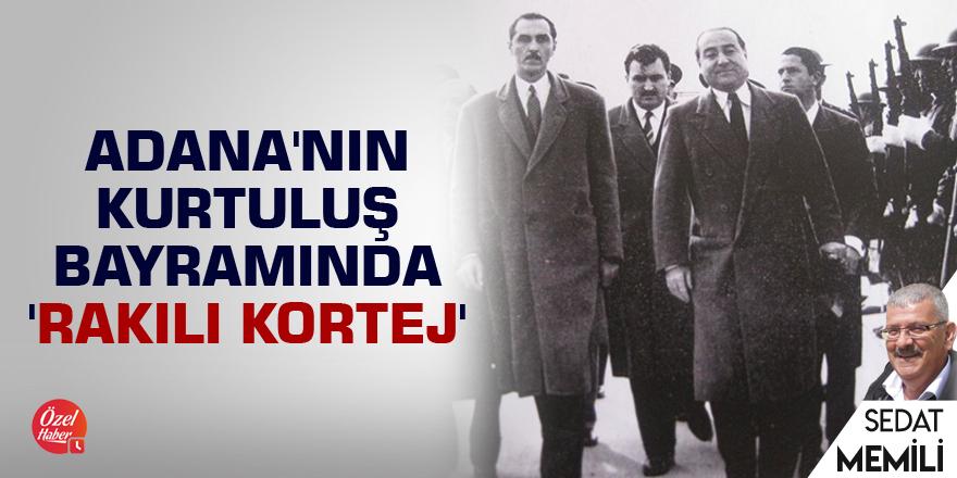 Adana'nın kurtuluş bayramında 'rakılı kortej'