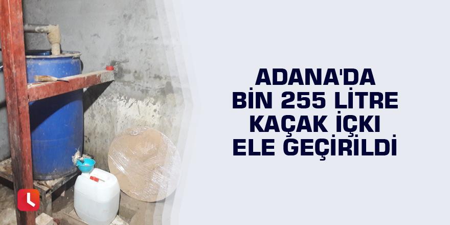 Adana'da bin 255 litre kaçak içki ele geçirildi