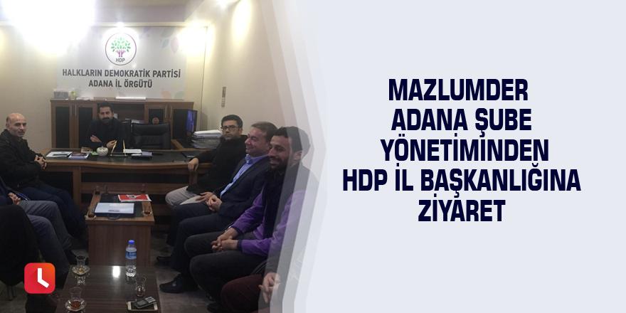 Mazlumder adana şube yönetiminden HDP il başkanlığına ziyaret
