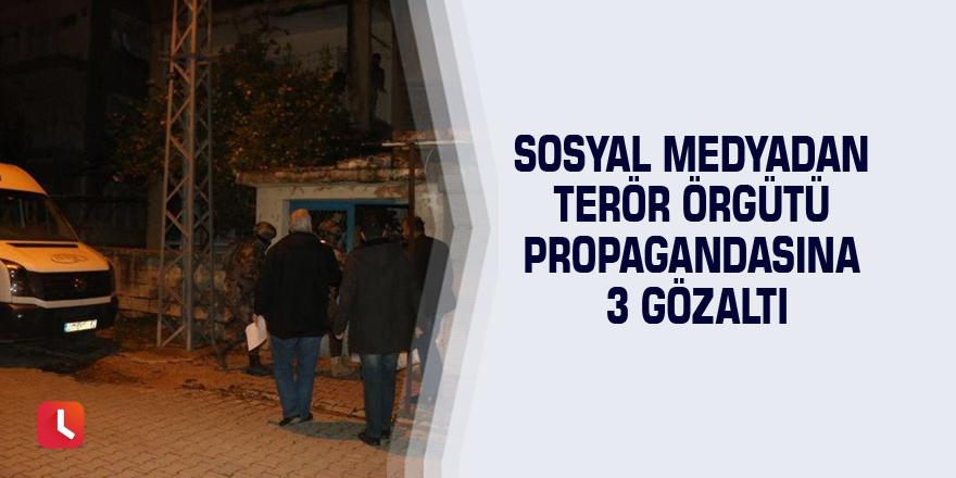Sosyal medyadan terör örgütü propagandasına 3 gözaltı