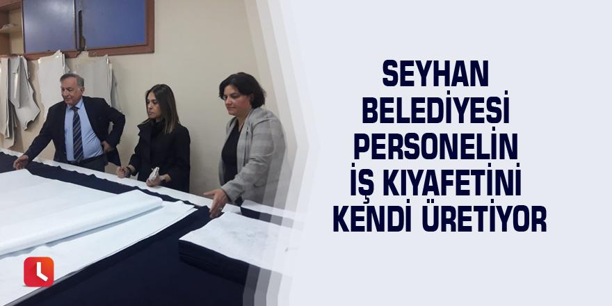 Seyhan Belediyesi personelin iş kıyafetini kendi üretiyor