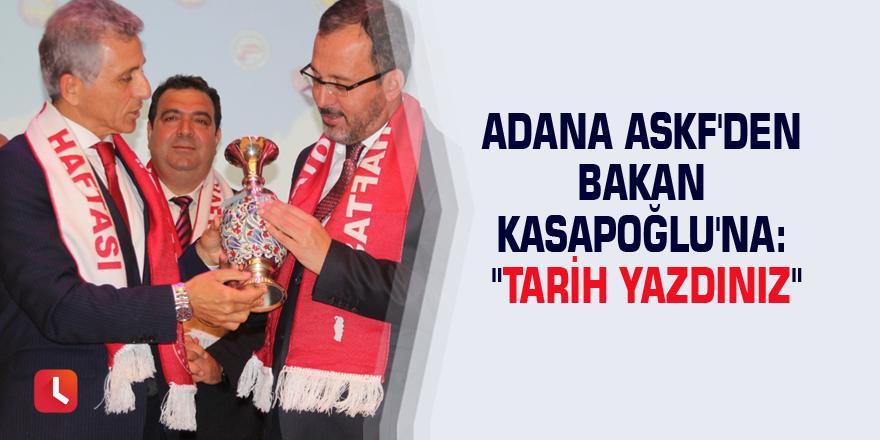 """Adana ASKF'den Bakan Kasapoğlu'na: """"Tarih yazdınız"""""""