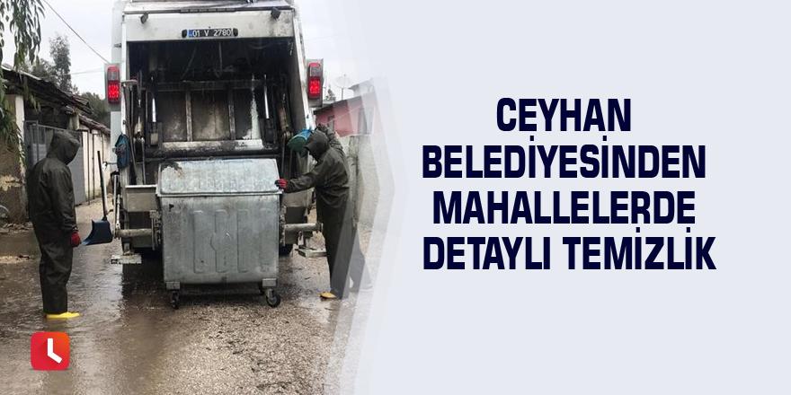 Ceyhan Belediyesinden mahallelerde detaylı temizlik