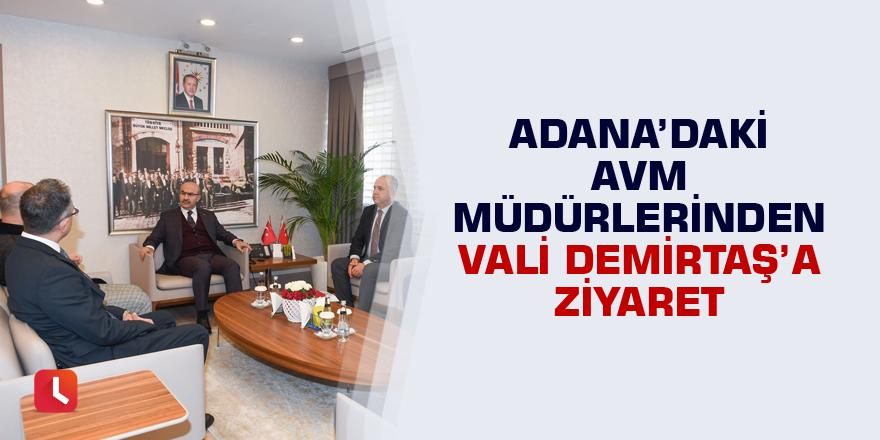 Adana'daki AVM Müdürlerinden Vali Demirtaş'a Ziyaret