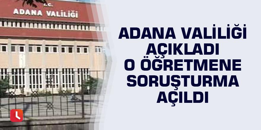 Adana Valiliği: O öğretmene soruşturma açıldı