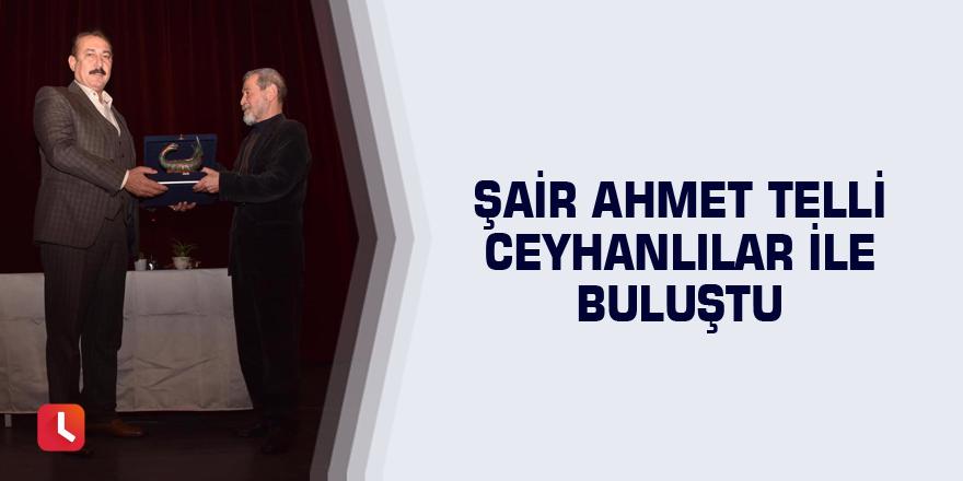 Şair Ahmet Telli Ceyhanlılar ile buluştu