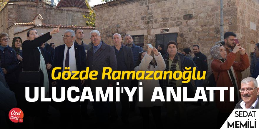 Gözde Ramazanoğlu, Ulucami'yi anlattı