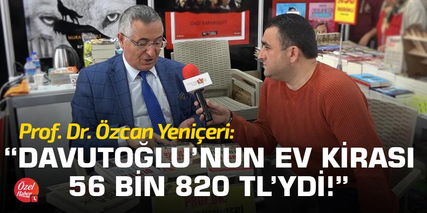 """""""Davutoğlu'nun ev kirası AYLIK 56 bin 820 TL'ydi!"""""""
