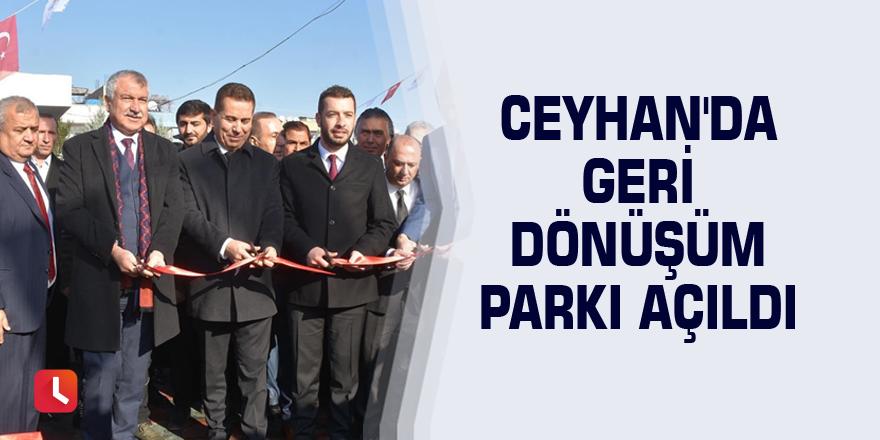 Ceyhan'da Geri Dönüşüm Parkı açıldı