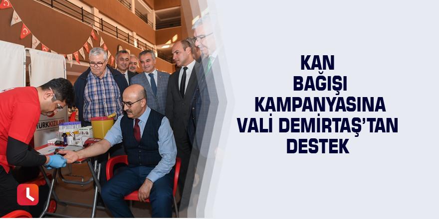 Kan bağışı kampanyasına Vali Demirtaş'tan destek