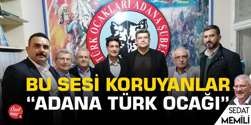 Bu sesi koruyanlar: Adana Türk Ocağı