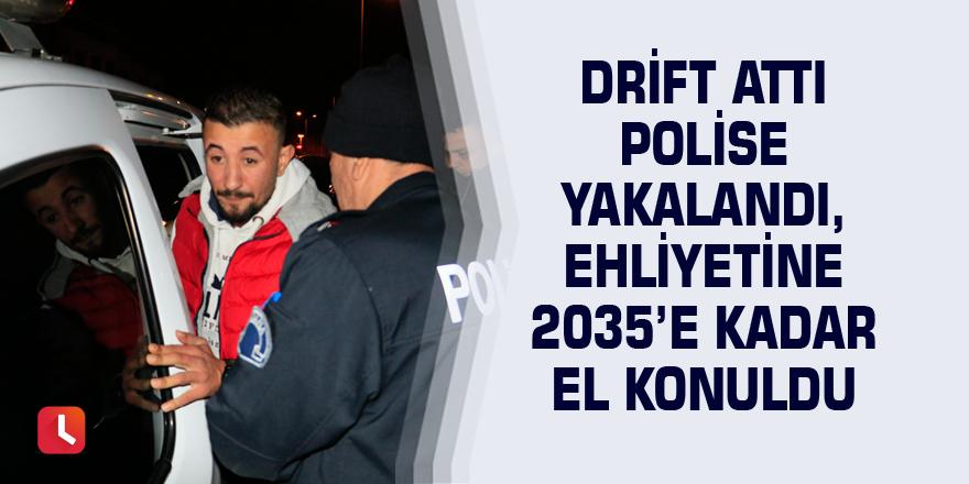 Drift attı polise yakalandı, ehliyetine 2035'e kadar el konuldu