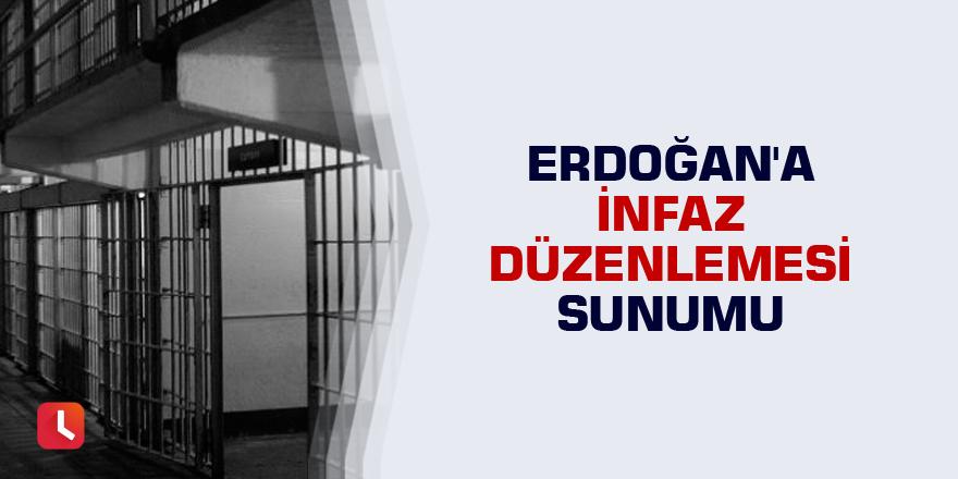 Erdoğan'a infaz düzenlemesi sunumu