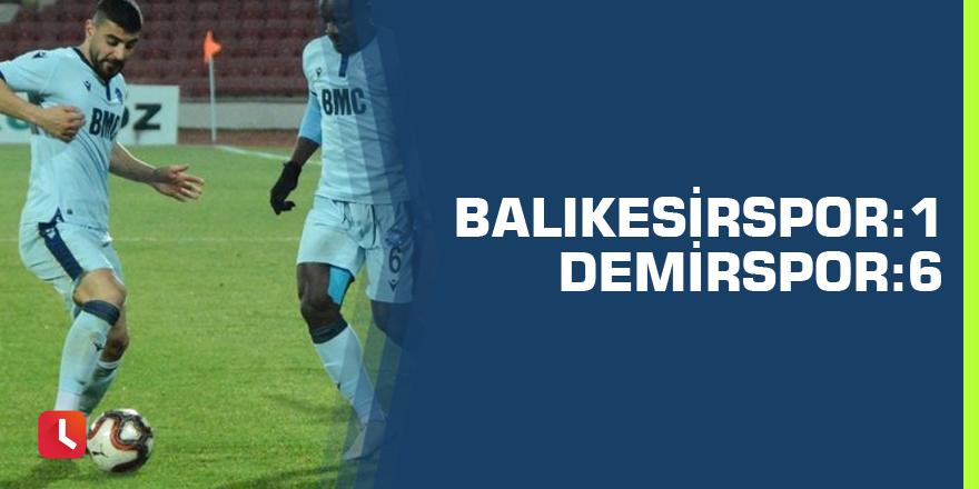 Balıkesirspor 1-6 Adana Demirspor