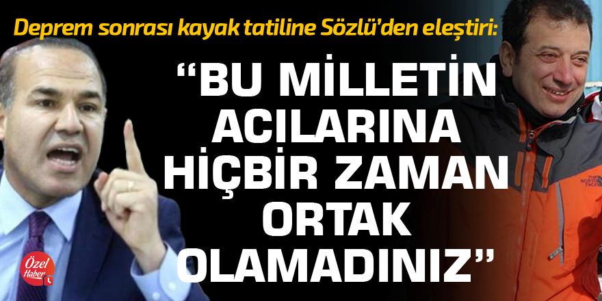 Sözlü'den İmamoğlu'na depremde kayak eleştirisi!
