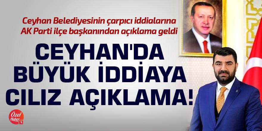 Ceyhan'da büyük iddiaya cılız açıklama!