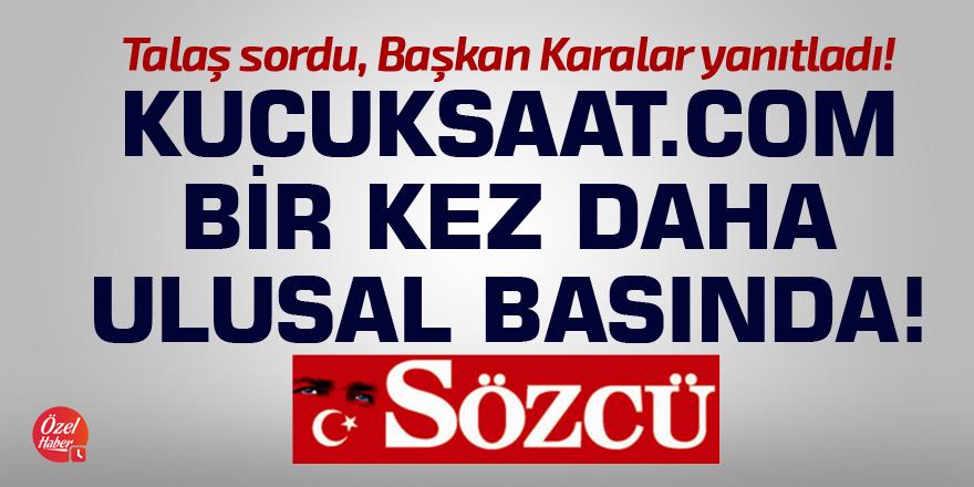 Kucuksaat.com bir kez daha ulusal basında!