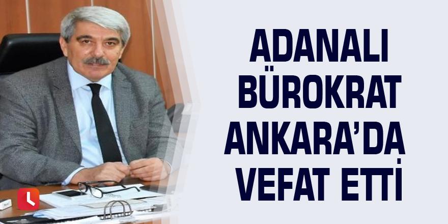 Adanalı bürokrat Ankara'da vefat etti