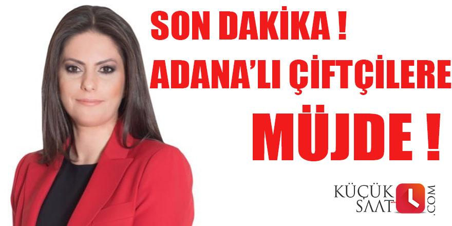 Sarıeroğlu'ndan bayram öncesi Adana çiftçisine müjde
