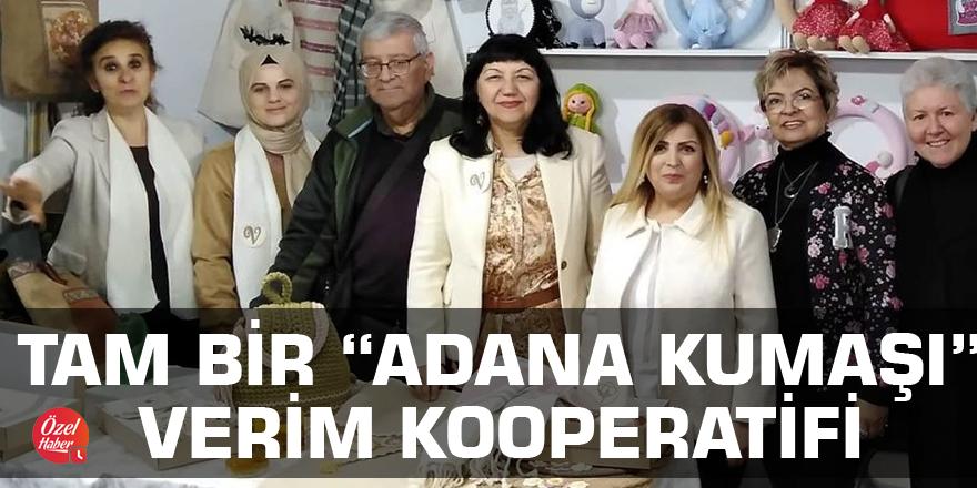"""Tam bir """"Adana Kumaşı"""": Verim Kooperatifi"""