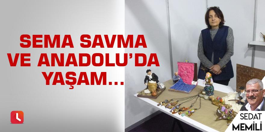 Sema Savma ve Anadolu'da yaşam…