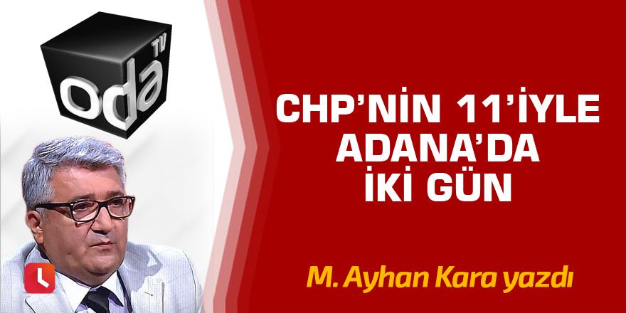 CHP'nin 11'iyle Adana'da iki gün