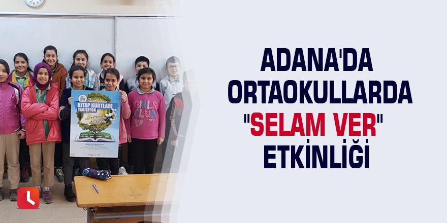 """Adana'da ortaokullarda """"Selam Ver"""" etkinliği"""